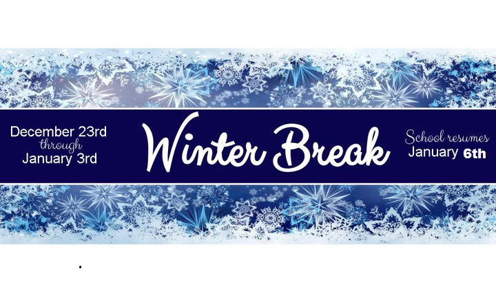 Winter Break Dec 23 to Jan 6